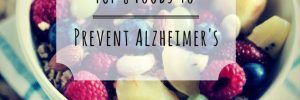 TOP 8 Foods to Prevent Alzheimer's