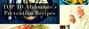 TOP 10: Alzheimer's Prevention Recipes