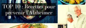 Top 10: Recettes pour prévenir l'Alzheimer